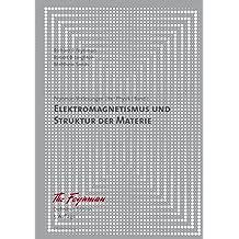 Feynman Vorlesungen über Physik: Elektromagnetismus und Struktur der Materie: Definitive Edition