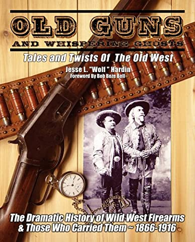 Old Guns and Whispering Ghosts: Tales and Twists of the Old West