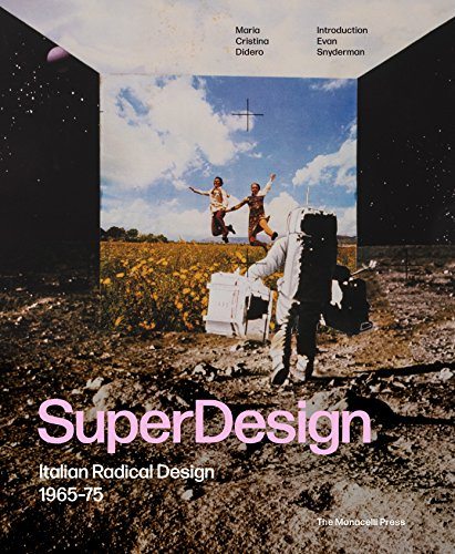 SuperDesign: Italian Radical Design 1965-75 - 75 Möbel