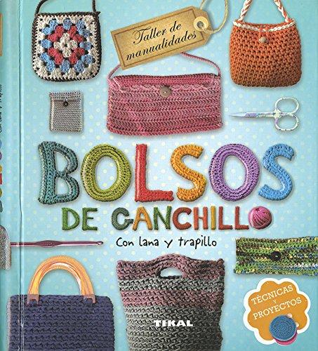 Bolsos de ganchillo con lana y trapillo: Tecnicas Y Proyectos