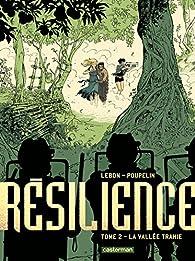 Résilience, tome 2 : La vallée trahie par Augustin Lebon