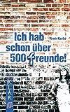 K.L.A.R. Taschenbuch Ich hab schon über 500 Freunde: 7.-10. Schuljahr. Lektüre als E-Book (K.L.A.R.-Taschenbuch)
