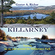 Killarney: Travels to, in, and around the Wilderness Park