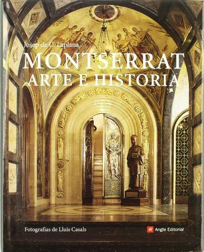 Montserrat : arte e historia por Josep de Calassanç Laplana Puy