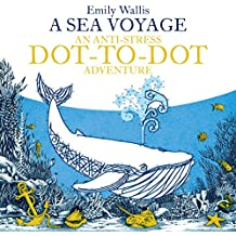 A Sea Voyage: An Anti-Stress Dot-to-Dot Adventure (Anti-Stress Dot-To-Dot Adventures)