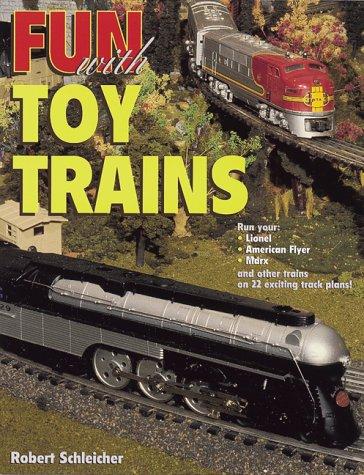 Fun with Toy Trains por Robert Schleicher