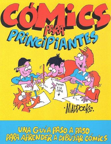 Descargar Libro Cómics Para Principiantes [Cartooning for Beginners] de Peter Maddocks