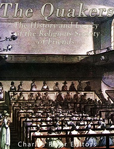the-quakers-the-history-and-legacy-of-the-religious-society-of-friends-english-edition