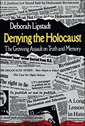Denying the Holocaust by Deborah E. Lipstadt (1993-06-19)