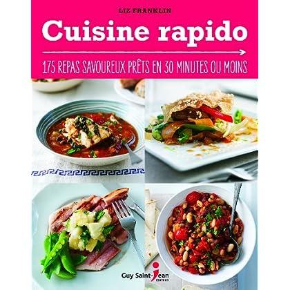 Cuisine rapido : 175 repas savoureux prêts en 30 minutes ou moins