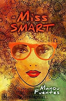 Miss SMART par [FUENTES, Manou]