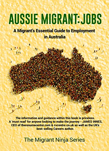 Aussie Migrant: Jobs: A Migrants Essential Guide to ...