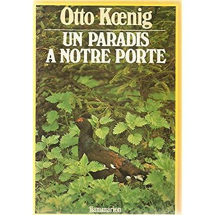 Un paradis à notre porte. Traduit de l'allemand par Pierre Leccia.