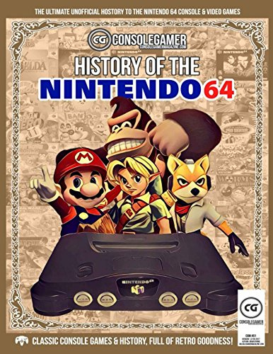 History of Nintendo 64: Ultimate Guide to the N64's Games & Hardware....