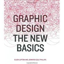 Graphic Design: The New Basics by Ellen Lupton (2008-05-01)