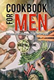 Cookbook for Men: Delicious and Nutritious Recipes for Guys!