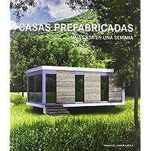 Casas prefabricadas (Una casa una semana)