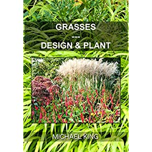 Grasses: Design & Plant (English Edition)