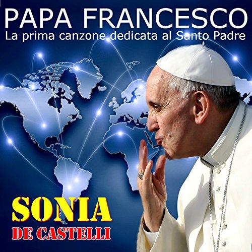 Papa Francesco (La prima canzone dedicata al Santo Padre)