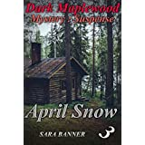 Suspense : Dark Maple - April Snow: (Mystery, Suspense, Thriller, Suspense Crime Thriller) (ADDITIONAL  BOOK INCLUDED ) (Suspense Thriller Mystery, Collection) (English Edition)