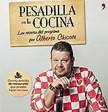 Pesadilla en la cocina: Las recetas del programa por Alberto Chicote