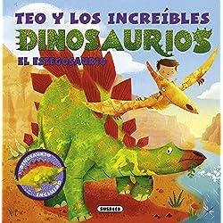 Teo Y Los Increíbles Dinosaurios. El Estegosaurio (Teo y los dinosaurios)