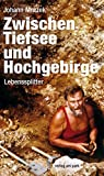 Zwischen Tiefsee und Hochgebirge. Lebenssplitter (Verlag am Park)