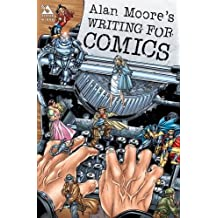 [Writing for Comics: v. 1] [by: Alan Moore]