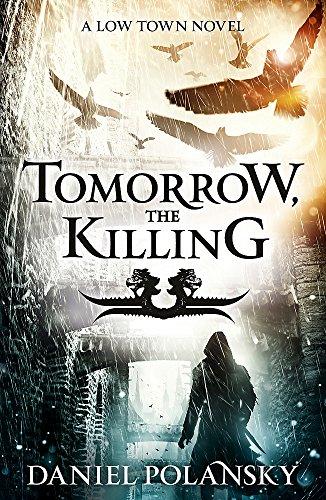The Tomorrow Killing (Low Town) por Daniel Polansky