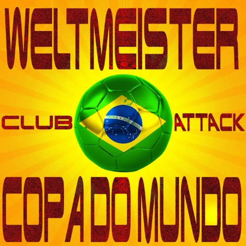 Weltmeister Club Attack Copa Do Mundo (Dance, Trance and Top Club Favourites Do Brasil) Cops Club