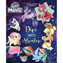 My Little Pony: The Movie: Dive Into Adventure