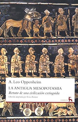 Antigua mesopotamia: Retrato de una civilización extinguida (VARIOS GREDOS) por L. Oppenheim