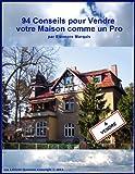94  Conseils pour Vendre votre Maison comme 1 Pro...