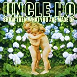 Show Them What You Are Made of by Uncle Ho (2001-01-29)
