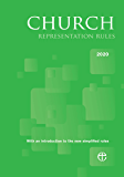 Church Representation Rules 2020: With explanatory notes on the new provisions: With an introduction to the new…