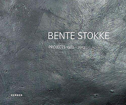 Bente Stokke: Projects 1982-2012 por Ferdinand Ullrich