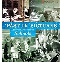 A Photographic View of Schools (Past in Pictures)
