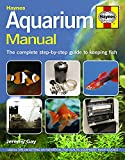 Aquarium Manual: The Complete Step-by-Step Guide to Keeping Fish