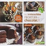 Irresistibles Recettes au Chocolat (Mes)