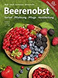 Beerenobst: Sorten, Pflanzung, Pflege, Verarbeitung