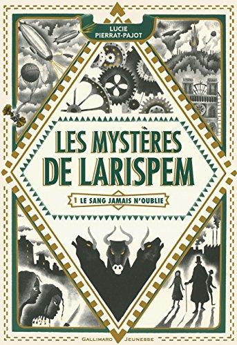 Les mystères de Larispem, Tome 1 : Le sang jamais n'oublie por Lucie Pierrat-Pajot