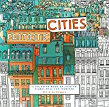 #8: Fantastic Cities: A Coloring Book of Amazing Places Real and Imagined