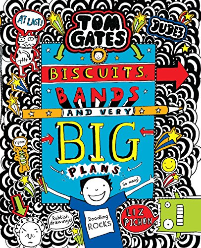Tom Gates #14: Biscuits, Bands and Very Big Plans [Hardcover] [Jan 01, 2018] Liz Pichon