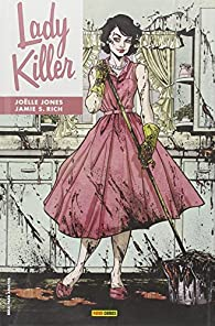 Lady Killer par  Jamie S. Rich; Joelle Jones