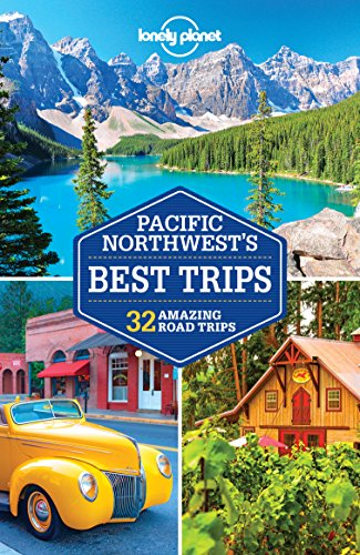 Lonely Planet Pacific Northwest's Best Trips (Travel Guide) (English Edition)