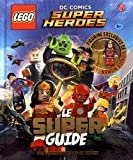 Le Super guide LEGO DC Comics