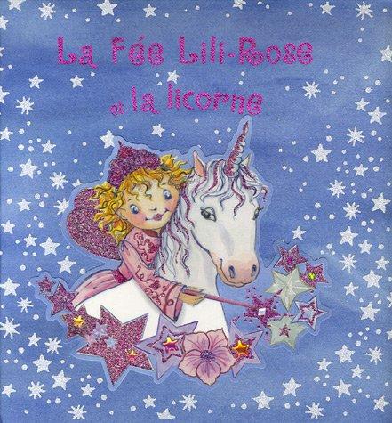 La Fée Lili-Rose et la licorne