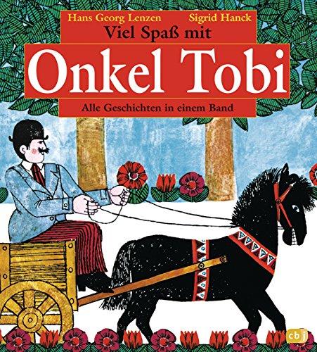 Viel Spaß mit Onkel Tobi: Alle Geschichten in einem Band - Illustrierte Der Usa Geschichte Eine