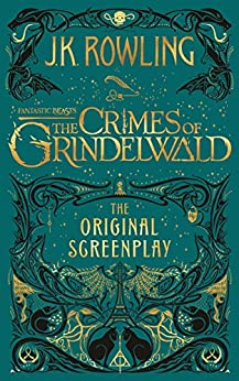 Fantastic Beasts: The Crimes of Grindelwald - The Original Screenplay (English Edition) de [Rowling, J.K.]