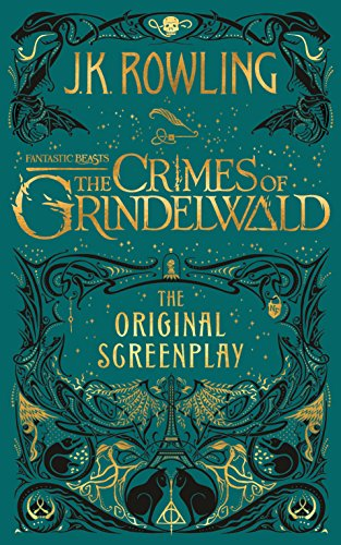 Fantastic Beasts: The Crimes of Grindelwald - The Original Screenplay (English Edition) por J.K. Rowling